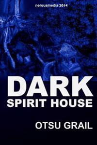 Dark Spirit House