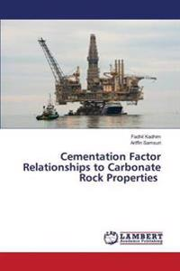 Cementation Factor Relationships to Carbonate Rock Properties
