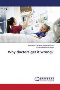 Why Doctors Get It Wrong?