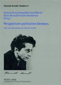 Perspektiven Politischen Denkens: Zum 100. Geburtstag Von Hannah Arendt