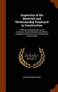 Inspection of the Materials and Workmanship Employed in Construction
