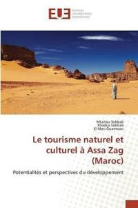 Le Tourisme Naturel Et Culturel � Assa Zag (Maroc)