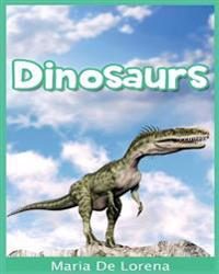 Dinosaurs: Children Pictures Book & Fun Facts about Dinosaurs