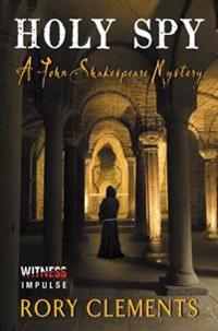 Holy Spy: A John Shakespeare Mystery