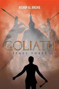 Goliath Times Three