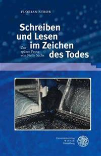 Schreiben Und Lesen Im Zeichen Des Todes: Zur Spaten Prosa Von Nelly Sachs