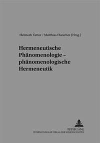 Hermeneutische Phaenomenologie - Phaenomenologische Hermeneutik