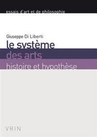 Le Systeme Des Arts: Histoire Et Hypothese