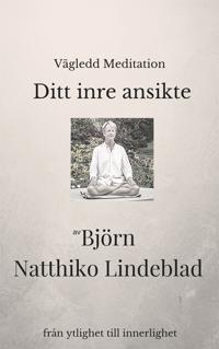 Vägledd meditation - Ditt inre ansikte