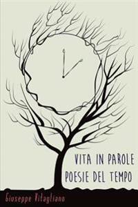 Vita in Parole - Poesie del Tempo
