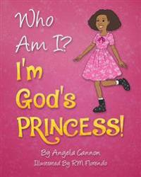 Who Am I? I'm God's Princess!