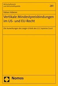 Vertikale Mindestpreisbindungen Im Us- Und Eu-Recht: Die Auswirkungen Des Leegin-Urteils Des U.S. Supreme Court