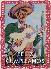 Feliz Cumpleanos Greeting Cards, Pkg of 6: Greeting: Feliz Cumpleanos (Blank Inside)