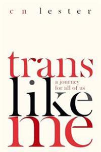 Trans like me - a journey for all of us