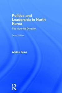 Politics and Leadership in North Korea