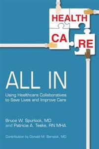 All in: Using Healthcare Collaboratives to Save Lives and Improve Care