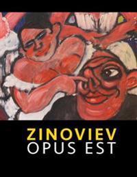 Zinoviev - Opus Est: Bilder Und Zeichnungen Aus 3 Jahrzehnten