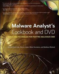 Malware Analyst?s Cookbook and DVD: Tools and Techniques for Fighting Malic