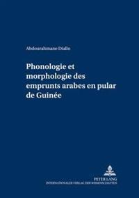 Phonologie Et Morphologie Des Emprunts Arabes En Pular de Guinee