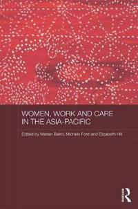 Women, Work and Care in the Asia-Pacific