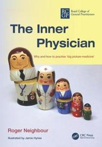 The Inner Physician: Why and How to Practise 'Big Picture Medicne'