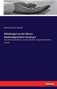 Mitteilungen Aus Der Alteren Medizinalgeschichte Hamburg's