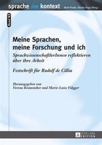 Meine Sprachen, Meine Forschung Und Ich: Sprachwissenschaftlerinnen Reflektieren Ueber Ihre Arbeit- Festschrift Fuer Rudolf de Cillia