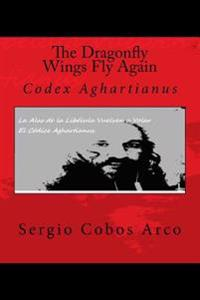 The Dragonfly Wings Fly Again: Codex Agahartianus