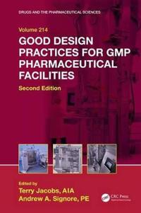 Good Design Practices for GMP Pharmaceutical Facilities, Second Edition