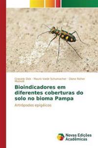 Bioindicadores Em Diferentes Coberturas Do Solo No Bioma Pampa