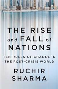 Rise and fall of nations - ten rules of change in the post-crisis world