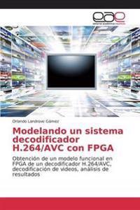 Modelando Un Sistema Decodificador H.264/Avc Con FPGA