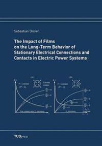 The Impact of Films on the Long-Term Behavior of Stationary Electrical Connections and Contacts in Electric Power Systems