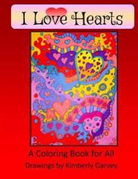I Love Hearts: A Coloring Book for All