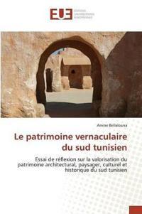 Le Patrimoine Vernaculaire Du Sud Tunisien