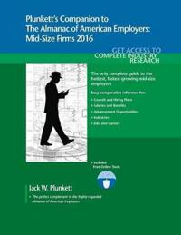 Plunkett's Companion to the Almanac of American Employers 2016