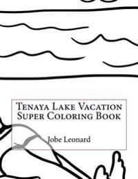 Tenaya Lake Vacation Super Coloring Book