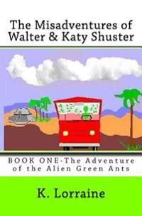 The Misadventures of Walter & Katy Shuster, Book One