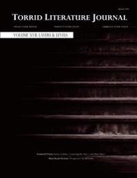 Torrid Literature Journal: Vol. XVII Layers & Levels