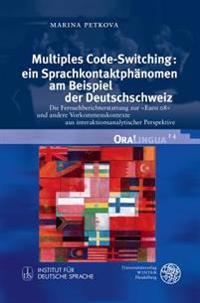 Multiples Code-Switching: Ein Sprachkontaktphanomen Am Beispiel Der Deutschschweiz: Die Fernsehberichterstattung Zur Euro 08 Und Andere Vorkommenskont
