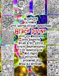 Kleurboek Bloemen Door Surrealistische Kunstenaar Grace Divine Voor Volwassenen Voor Kinderen Relax & De- Stress Plezier Onderhoudend Leer Kunststijle