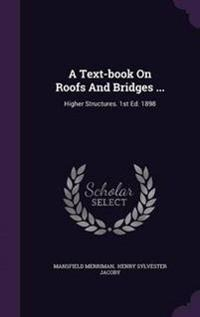 A Text-Book on Roofs and Bridges ...