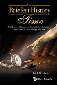The Briefest History of Time: The History of Histories of Time and the Misconstrued Association Between Entropy and Time
