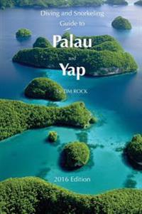 Diving & Snorkeling Guide to Palau and Yap 2016