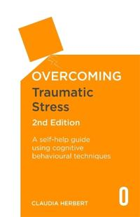 Overcoming Traumatic Stress, 2nd Edition