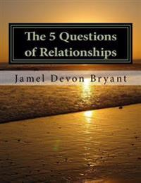 The 5 Questions of Relationships
