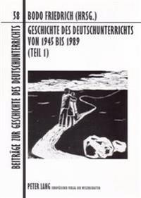 Geschichte Des Deutschunterrichts Von 1945 Bis 1989 (Teil 1): Unterricht Nach Plan? Untersuchungen Zur Schule in Der Sbz/Ddr