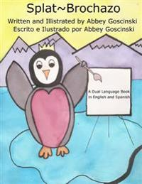 Splat Brochazo: A Dual Language Book in English and Spanish