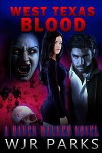 West Texas Blood: A Raven Walker Novel