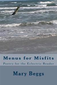 Menus for Misfits: Poetry for the Eclectric Reader